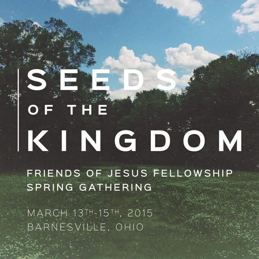 Friends of Jesus Spring Gathering 2015: Seeds of the Kingdom